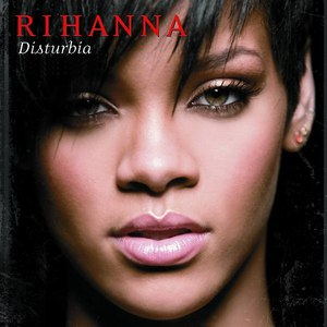 Rihanna альбом Disturbia