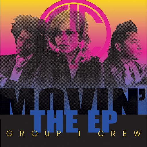 Group 1 Crew альбом Movin' - The EP