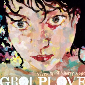 Grouplove альбом Never Trust A Happy Song