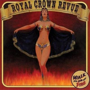 Royal Crown Revue альбом Walk on Fire