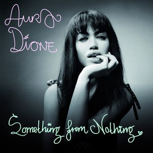 Aura Dione альбом Something from nothing