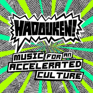 Hadouken! альбом Music for an Accelerated Culture