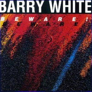 Barry White альбом Beware!