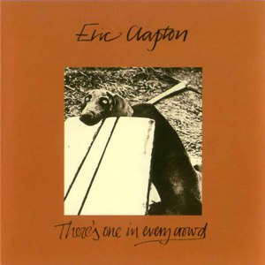 Eric Clapton альбом There's One In Every Crowd
