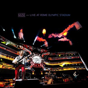 Muse альбом Live At Rome Olympic Stadium