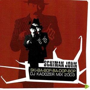 Scatman John альбом Ska-ba-bop-ba-dop-bop DJ Kadozer MIX