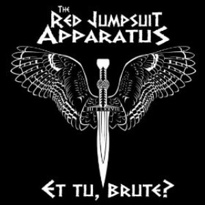 The Red Jumpsuit Apparatus альбом Et Tu, Brute ?