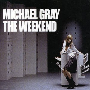 Michael Gray альбом The Weekend
