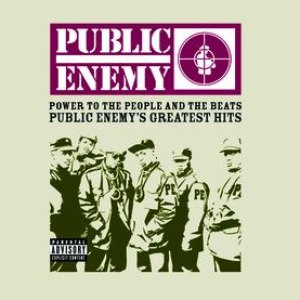 Public Enemy альбом POWER TO THE PEOPLE AND THE BEATS - Public Enemy's Greatest Hits
