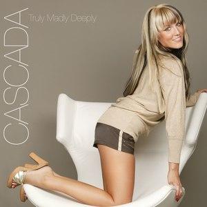 Cascada альбом Truly Madly Deeply