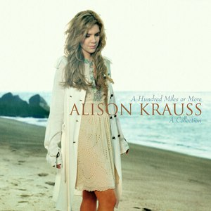 Alison Krauss альбом A Hundred Miles or More: A Collection
