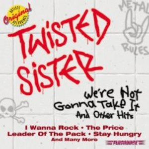 Twisted Sister альбом We're Not Gonna Take It and Other Hits