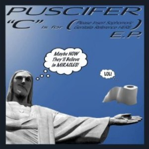 "Puscifer альбом ""C"" Is for (Please Insert Sophomoric Genitalia Reference Here) E.P."
