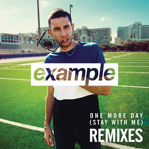 Example альбом One More Day (Stay with Me) [Remixes]