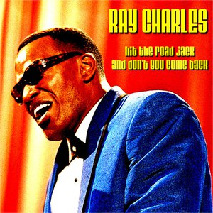 Ray Charles альбом Hit The Road Jack and Don't You Come Back