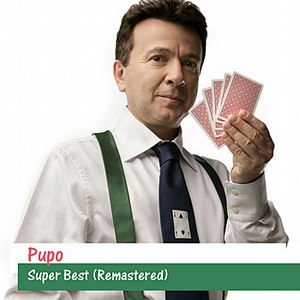 Альбом Pupo Super Best (Remastered)
