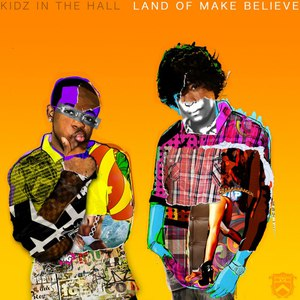 Kidz In The Hall альбом Land of Make Believe
