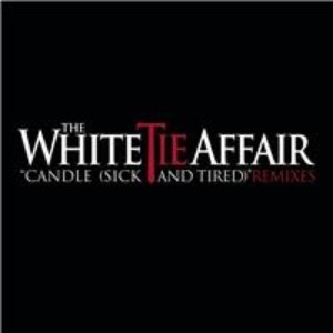 The White Tie Affair альбом Candle (Sick And Tired)