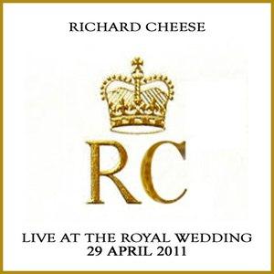 Richard Cheese альбом Live at the Royal Wedding