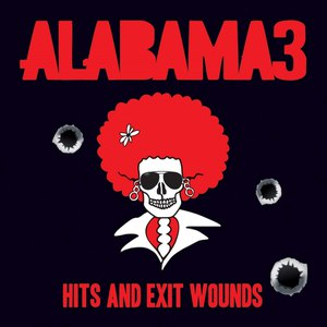Alabama 3 альбом Hits and Exit Wounds