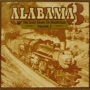 Alabama 3 альбом The Last Train to Mashville, Volume 1