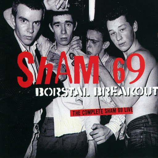 Sham 69 альбом Borstal Breakout - The Complete Sham 69 Live