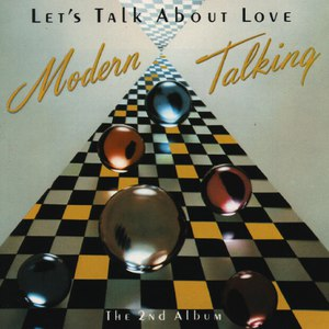 Modern Talking альбом Let's Talk About Love (The 2nd Album)