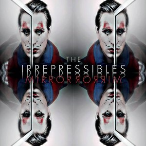 The Irrepressibles альбом Mirror Mirror