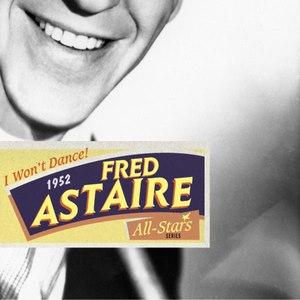 Fred Astaire альбом Saga All Stars: I Won't Dance! / 1952