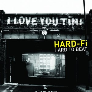 Hard-Fi альбом Hard To Beat