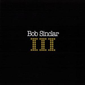 Bob Sinclar альбом III
