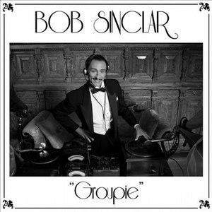 Bob Sinclar альбом Groupie