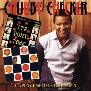 chubby checker альбом It's Pony Time/Let's Twist Again