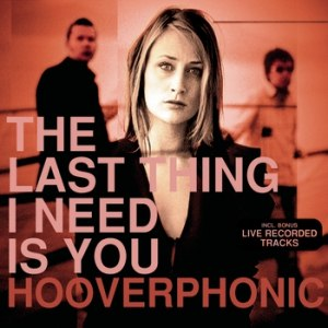 Hooverphonic альбом The Last Thing I Need Is You