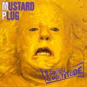 Mustard Plug альбом Big Daddy Multitude