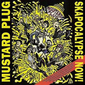 Mustard Plug альбом Skapocalypse Now!