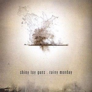 Shiny Toy Guns альбом Rainy Monday