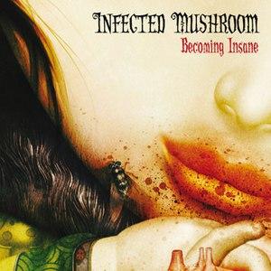 Infected Mushroom альбом Becoming Insane