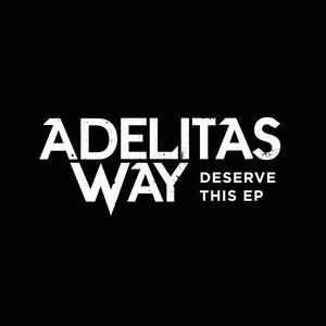 Adelitas Way альбом Deserve This EP