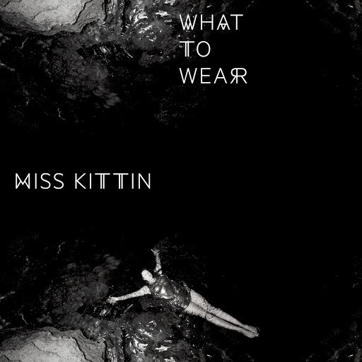 Miss Kittin альбом What To Wear - EP