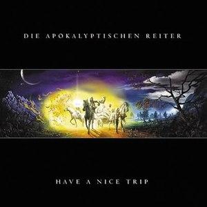 Die apokalyptischen reiter альбом Have a nice Trip