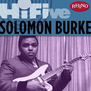 Solomon Burke альбом Rhino Hi-Five: Solomon Burke
