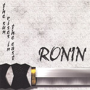 Ronin альбом The Sun Rises In the East