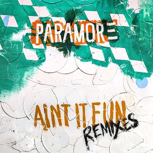 Paramore альбом Ain't It Fun Remix Ep