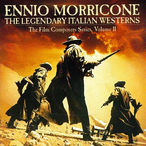 Ennio Morricone альбом The Legendary Italian Westerns