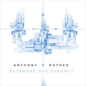 Anthony Rother альбом Netzwerk Der Zukunft