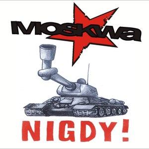 Moskwa альбом Nigdy!