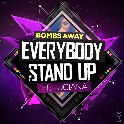 Bombs Away альбом Everybody Stand Up (feat. Luciana)