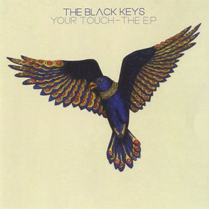 The Black Keys альбом Your Touch - The EP