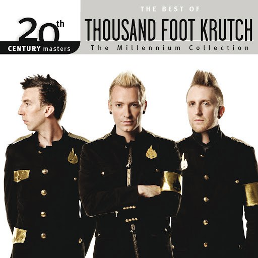 Thousand Foot Krutch альбом 20th Century Masters - The Millennium Collection: The Best Of Thousand Foot Krutch